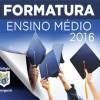 FORMATURA DO ENSINO MÉDIO 2016