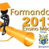 FORMATURA DO ENSINO MÉDIO 2013