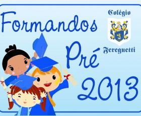 FORMATURA DO PRÉ 2013
