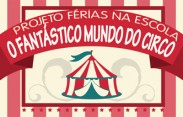 Projeto Férias na Escola 2015 - O fantástico mundo do circo