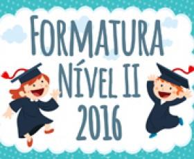 FORMATURA NÍVEL II 2016 (PERÍODO  VESPERTINO)